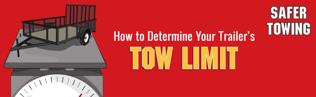 How to Determine Your Trailer Tow Limit –
